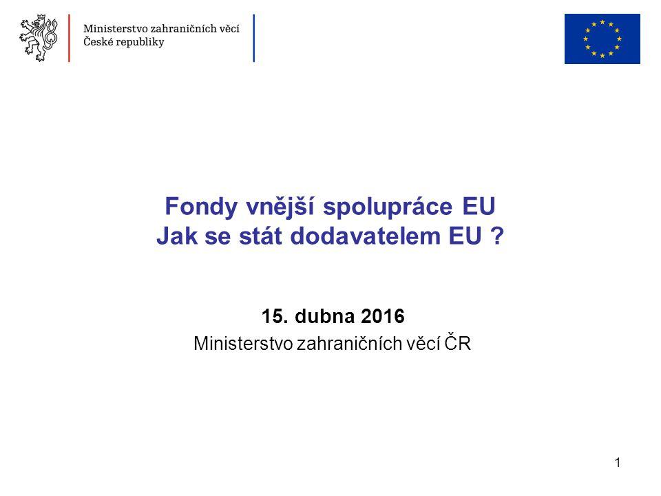 1 Fondy vnější spolupráce EU Jak se stát dodavatelem EU .