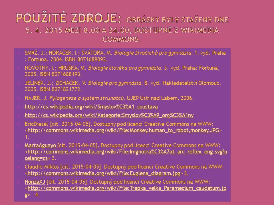  SMRŽ, J.; HORÁČEK, I.; ŠVÁTORA, M. Biologie živočichů pro gymnázia. 1. vyd. Praha : Fortuna, 2004. ISBN 8071689092.  NOVOTNÝ, I.; HRUŠKA, M. Biolog