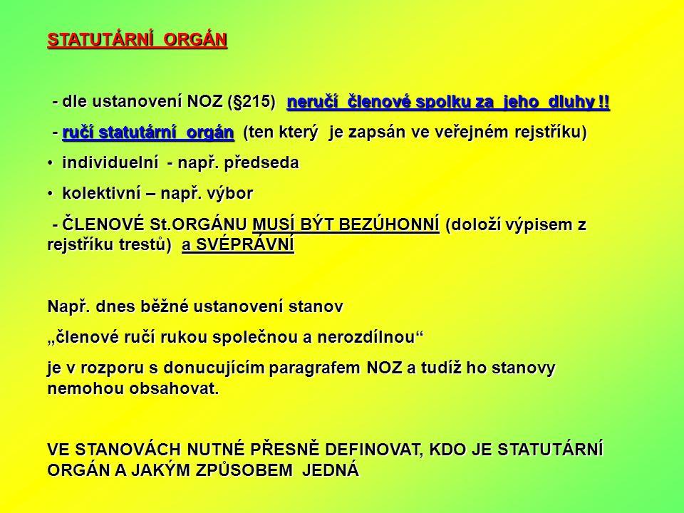 STATUTÁRNÍ ORGÁN - dle ustanovení NOZ (§215) neručí členové spolku za jeho dluhy !! - dle ustanovení NOZ (§215) neručí členové spolku za jeho dluhy !!