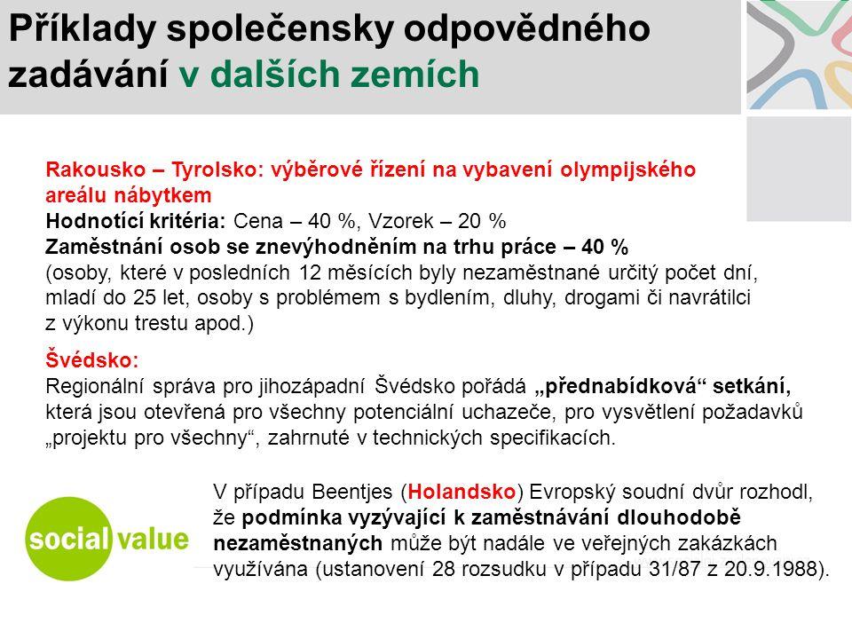 Příklady společensky odpovědného zadávání v dalších zemích Rakousko – Tyrolsko: výběrové řízení na vybavení olympijského areálu nábytkem Hodnotící kri