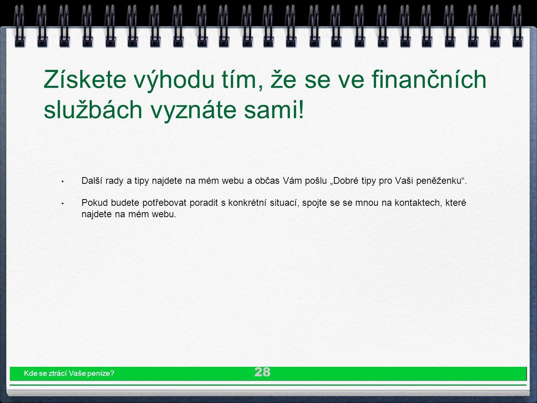 """Získete výhodu tím, že se ve finančních službách vyznáte sami! Další rady a tipy najdete na mém webu a občas Vám pošlu """"Dobré tipy pro Vaši peněženku"""""""
