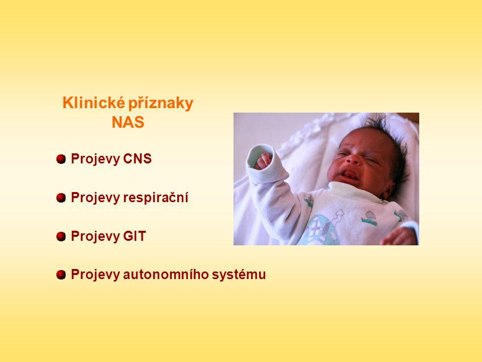 Klinické příznaky NAS Projevy CNS Projevy respirační Projevy GIT Projevy autonomního systému
