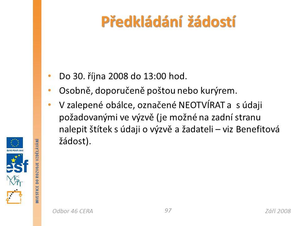 Září 2008Odbor 46 CERA INVESTICE DO ROZVOJE VZDĚLÁVÁNÍ Do 30.