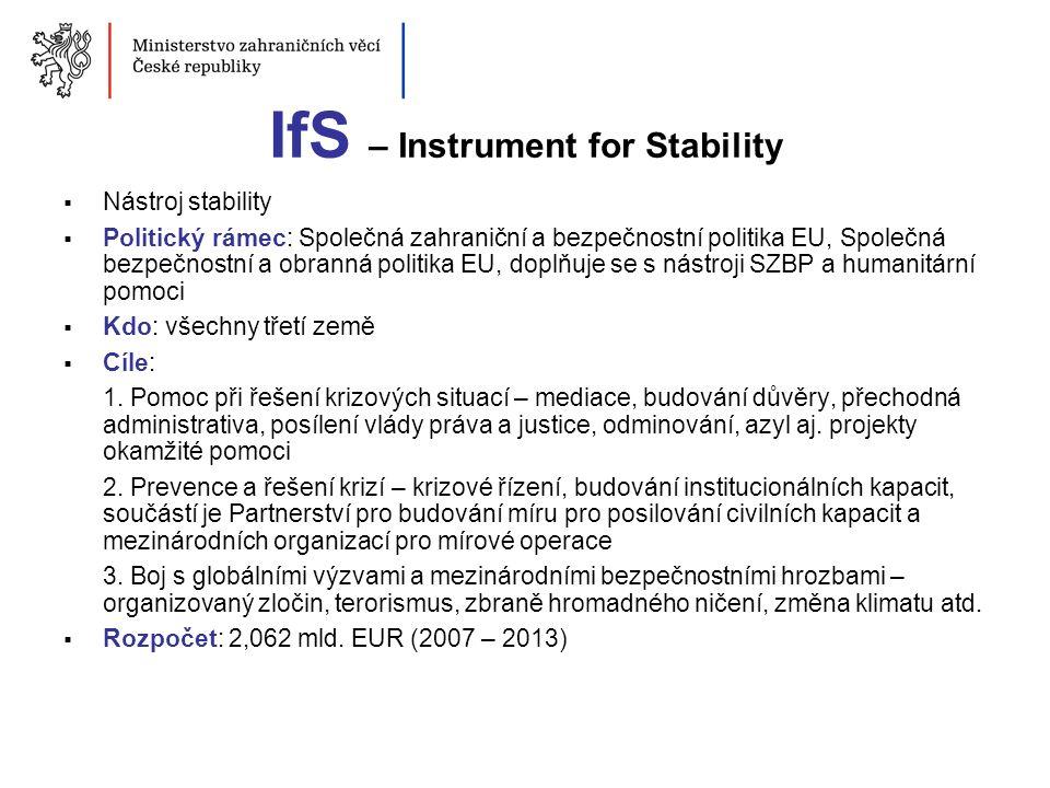 IfS – Instrument for Stability  Nástroj stability  Politický rámec: Společná zahraniční a bezpečnostní politika EU, Společná bezpečnostní a obranná
