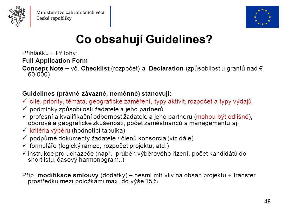 48 Přihlášku + Přílohy: Full Application Form Concept Note – vč. Checklist (rozpočet) a Declaration (způsobilost u grantů nad € 60.000) Guidelines (pr
