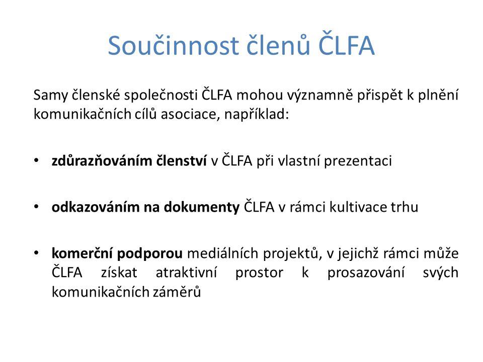Součinnost členů ČLFA Samy členské společnosti ČLFA mohou významně přispět k plnění komunikačních cílů asociace, například: zdůrazňováním členství v Č