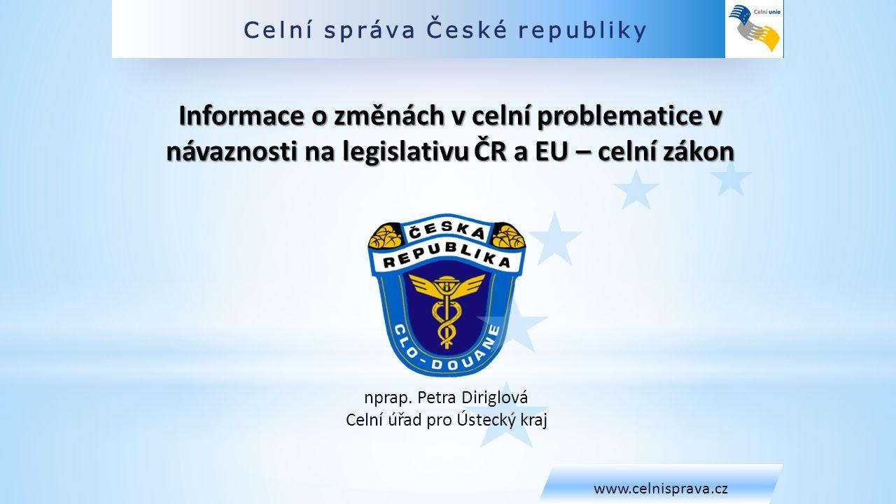 Celní správa České republiky www.celnisprava.cz nprap.