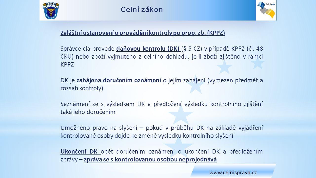 Celní zákon www.celnisprava.cz Zvláštní ustanovení o provádění kontroly po prop.