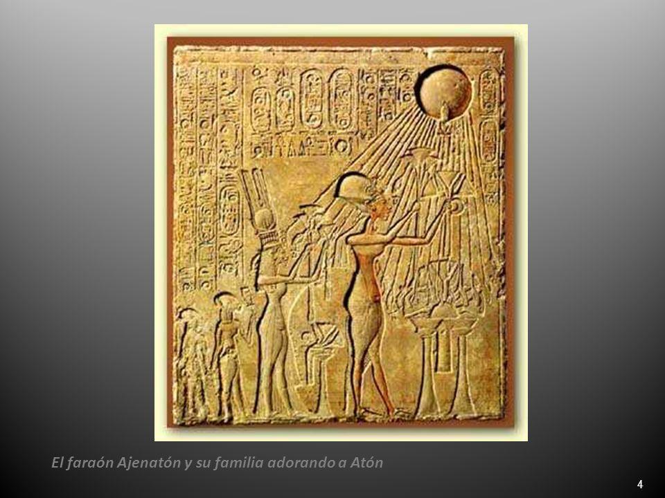 4 El faraón Ajenatón y su familia adorando a Atón