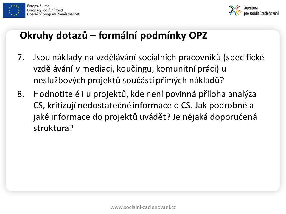 Okruhy dotazů – formální podmínky OPZ 7.Jsou náklady na vzdělávání sociálních pracovníků (specifické vzdělávání v mediaci, koučingu, komunitní práci) u neslužbových projektů součástí přímých nákladů.