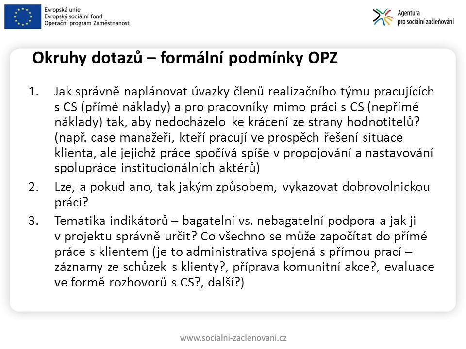 Okruhy dotazů – formální podmínky OPZ 4.Jak koncipovat klíčové aktivity.
