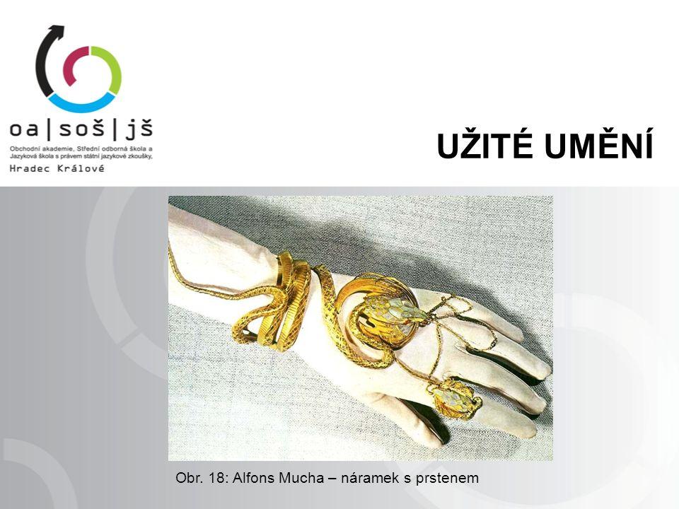 Obr. 18: Alfons Mucha – náramek s prstenem UŽITÉ UMĚNÍ