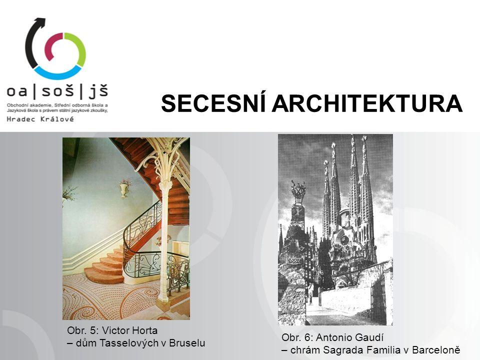 Obr. 5: Victor Horta – dům Tasselových v Bruselu Obr.