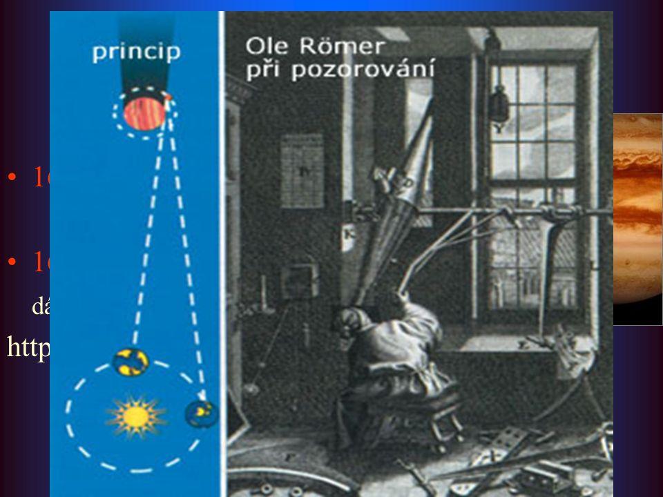 Přímé metody: nejstarší pokusy 1607 Galileo Galilei 1675 Olaf Roemer dánský astronom http://navod.hvezdarna.cz/rychlost.htm