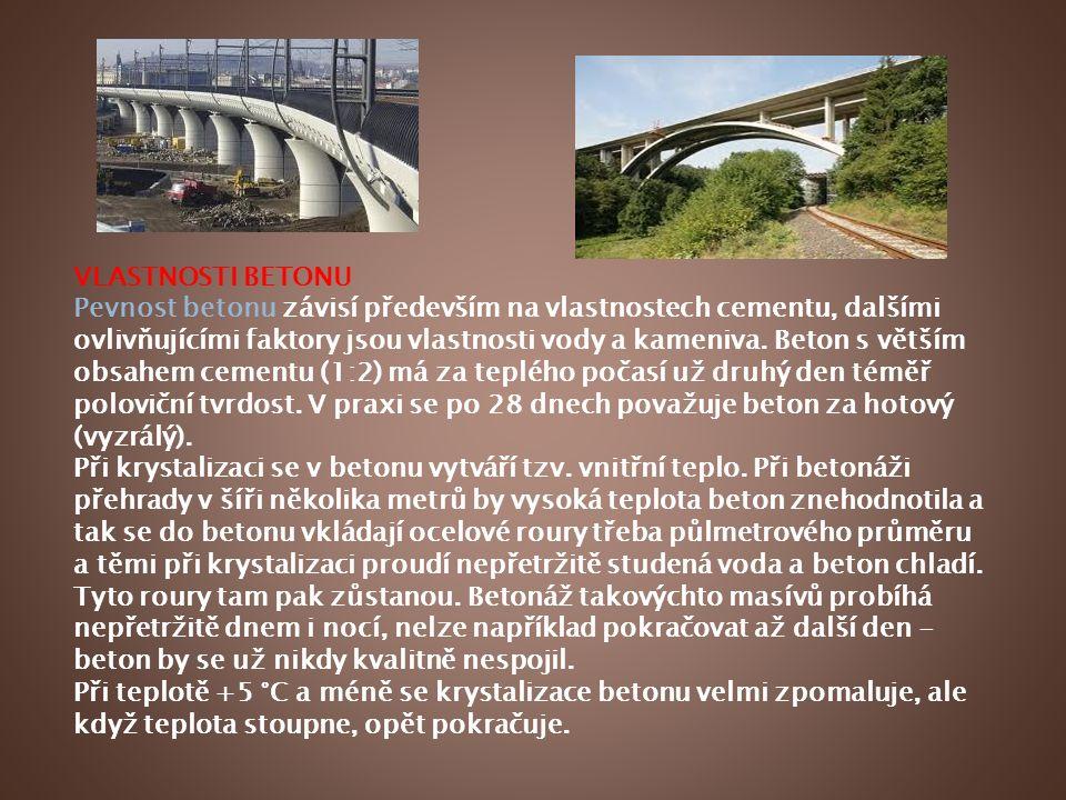 VLASTNOSTI BETONU Pevnost betonu závisí především na vlastnostech cementu, dalšími ovlivňujícími faktory jsou vlastnosti vody a kameniva. Beton s větš
