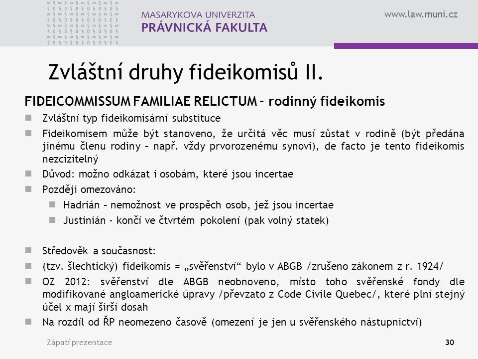 www.law.muni.cz Zvláštní druhy fideikomisů II.