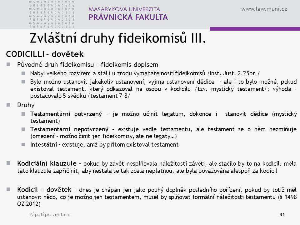 www.law.muni.cz Zvláštní druhy fideikomisů III.