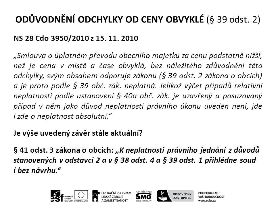 ODŮVODNĚNÍ ODCHYLKY OD CENY OBVYKLÉ (§ 39 odst.2) NS 28 Cdo 3950/2010 z 15.