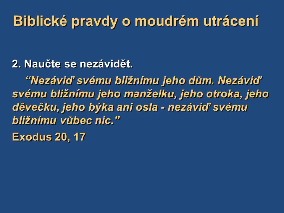Biblické pravdy o moudrém utrácení 2. Naučte se nezávidět.