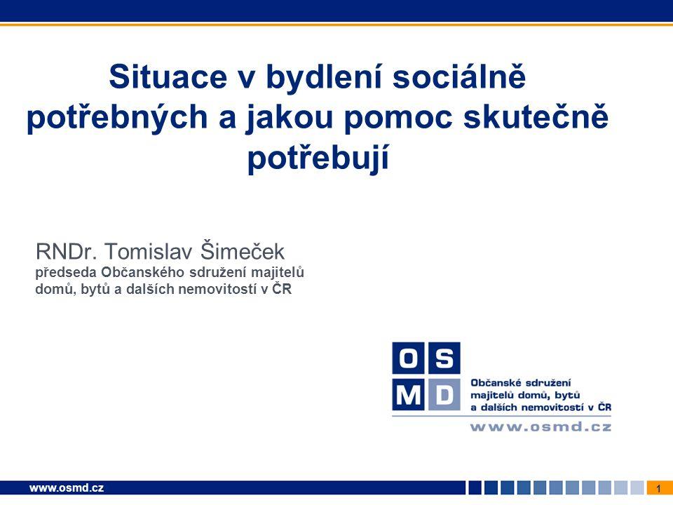 """12 www.osmd.cz NE výhradnímu použití sociálního bytového fondu Zvrácenou myšlenkou je i to, že pro sociálně potřebné bude třeba používat jen """"sociální bytový fond."""