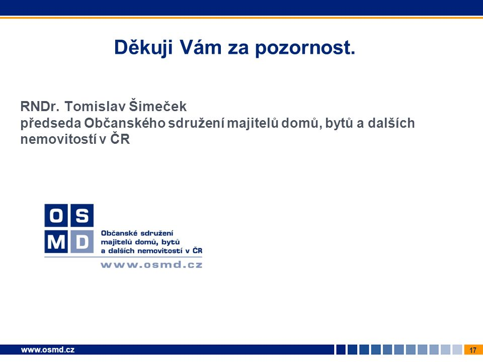 17 www.osmd.cz Děkuji Vám za pozornost. RNDr.