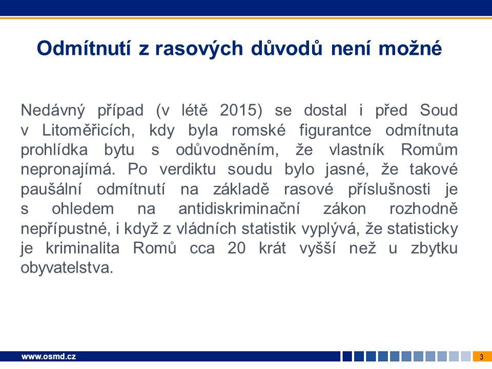 4 www.osmd.cz Co lze zjišťovat u zájemce o pronájem.