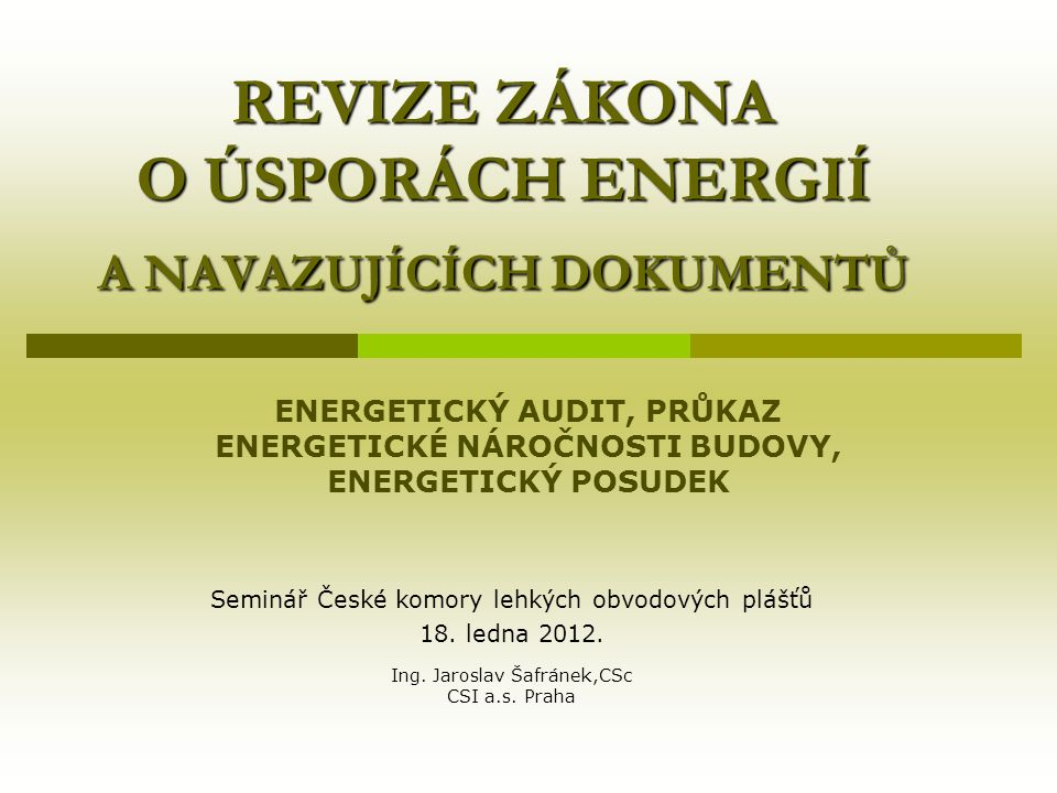 Obsah přednášky  Nová legislativa EU  Revize zákona 406/2000 Sb.