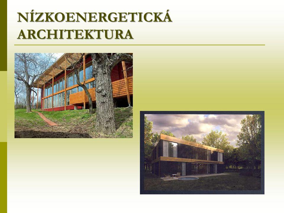 NÍZKOENERGETICKÁ ARCHITEKTURA
