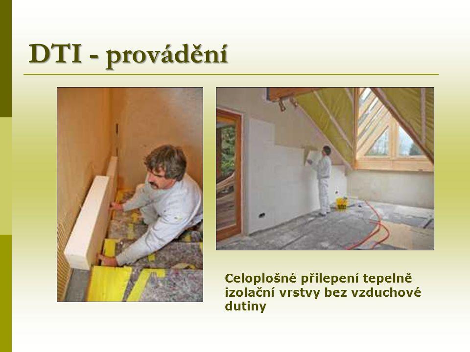 DTI - provádění Celoplošné přilepení tepelně izolační vrstvy bez vzduchové dutiny