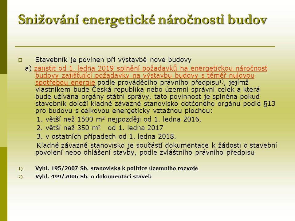 Snižování energetické náročnosti budov  Stavebník je povinen při výstavbě nové budovy a) zajistit od 1.