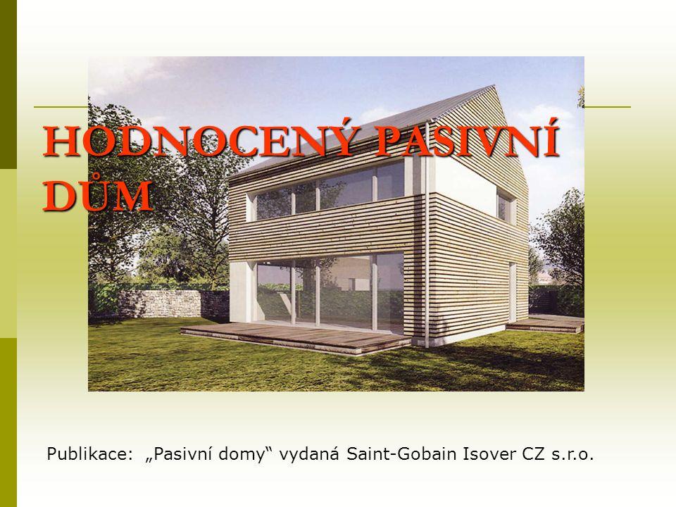"""HODNOCENÝ PASIVNÍ DŮM Publikace: """"Pasivní domy vydaná Saint-Gobain Isover CZ s.r.o."""