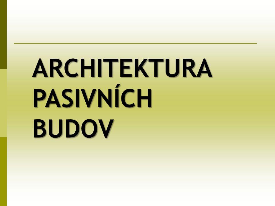 ARCHITEKTURA PASIVNÍCH BUDOV