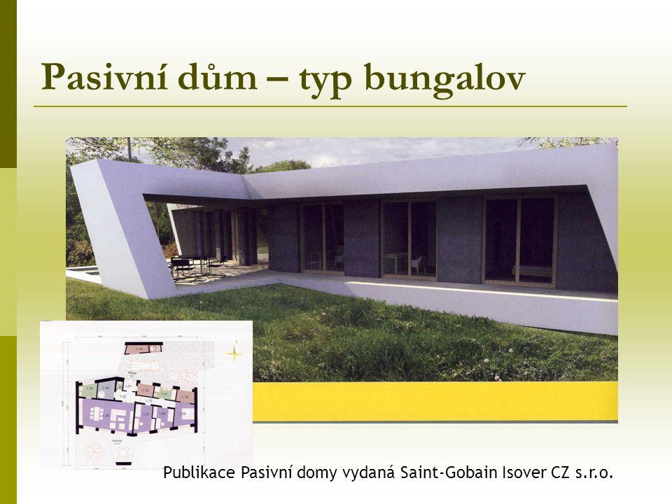 Pasivní dům – typ bungalov Publikace Pasivní domy vydaná Saint-Gobain Isover CZ s.r.o.