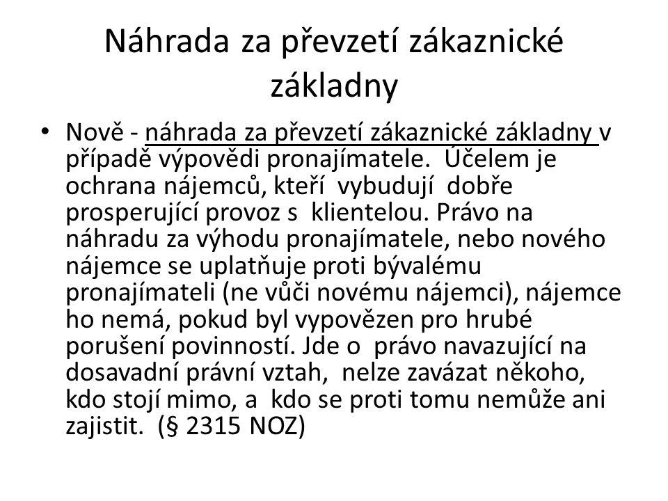 Náhrada za převzetí zákaznické základny Nově - náhrada za převzetí zákaznické základny v případě výpovědi pronajímatele.