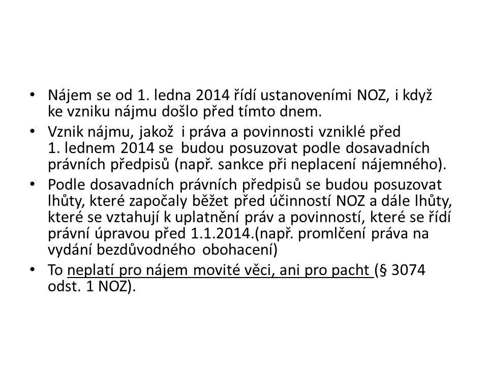 Nájem se od 1.ledna 2014 řídí ustanoveními NOZ, i když ke vzniku nájmu došlo před tímto dnem.