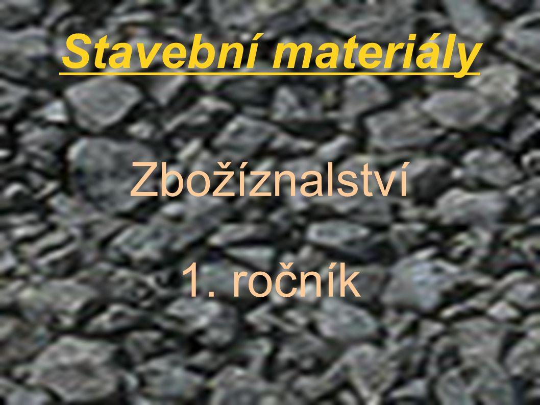 Stavební materiály Zbožíznalství 1. ročník