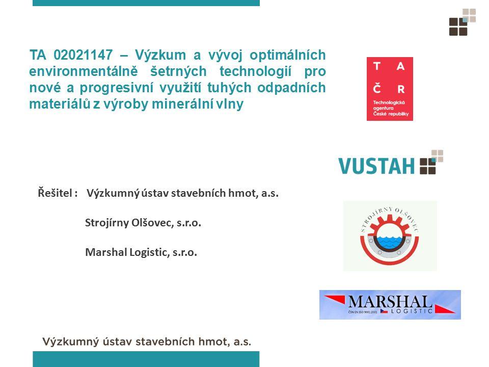 Řešitel : Výzkumný ústav stavebních hmot, a.s. Strojírny Olšovec, s.r.o.