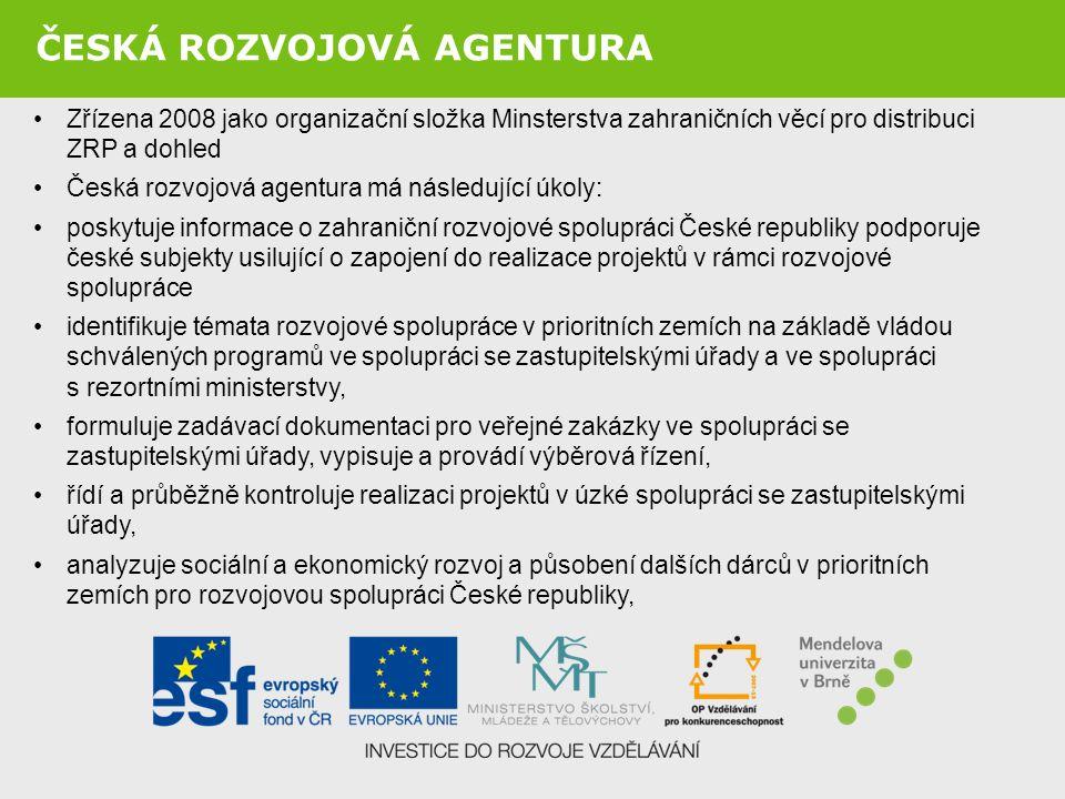 Zřízena 2008 jako organizační složka Minsterstva zahraničních věcí pro distribuci ZRP a dohled Česká rozvojová agentura má následující úkoly: poskytuj