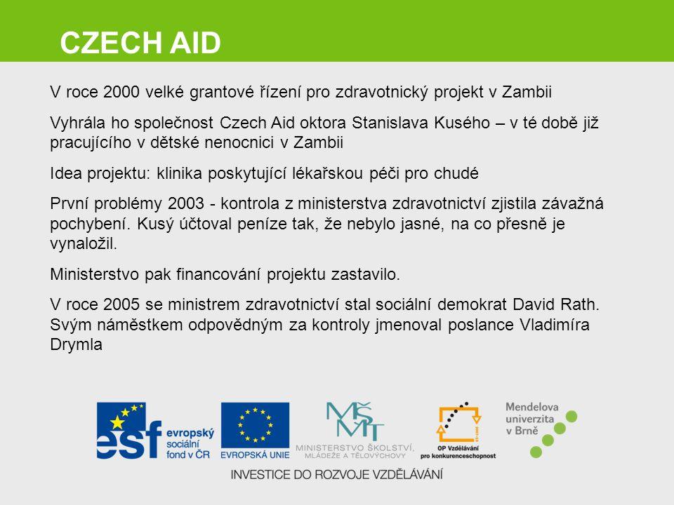 V roce 2000 velké grantové řízení pro zdravotnický projekt v Zambii Vyhrála ho společnost Czech Aid oktora Stanislava Kusého – v té době již pracující