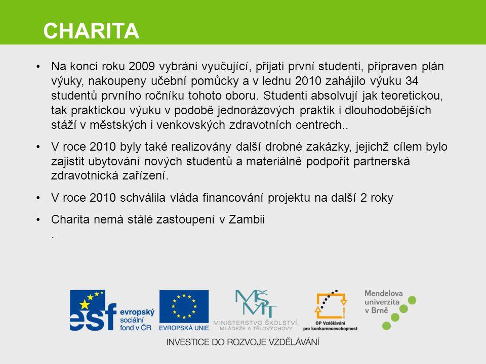CHARITA Na konci roku 2009 vybráni vyučující, přijati první studenti, připraven plán výuky, nakoupeny učební pomůcky a v lednu 2010 zahájilo výuku 34