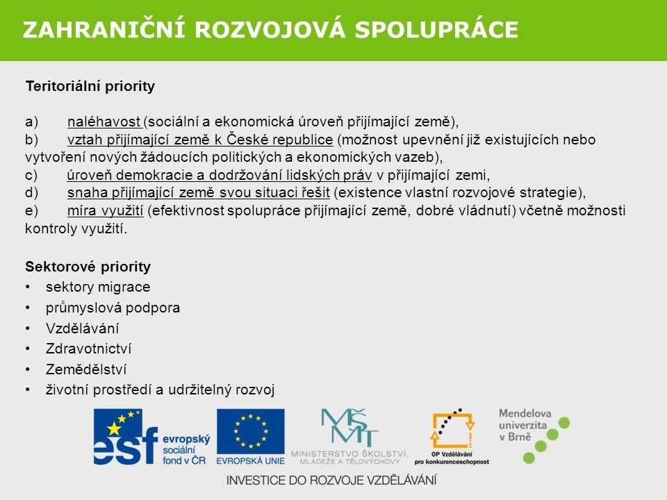 Teritoriální priority a) naléhavost (sociální a ekonomická úroveň přijímající země), b) vztah přijímající země k České republice (možnost upevnění již