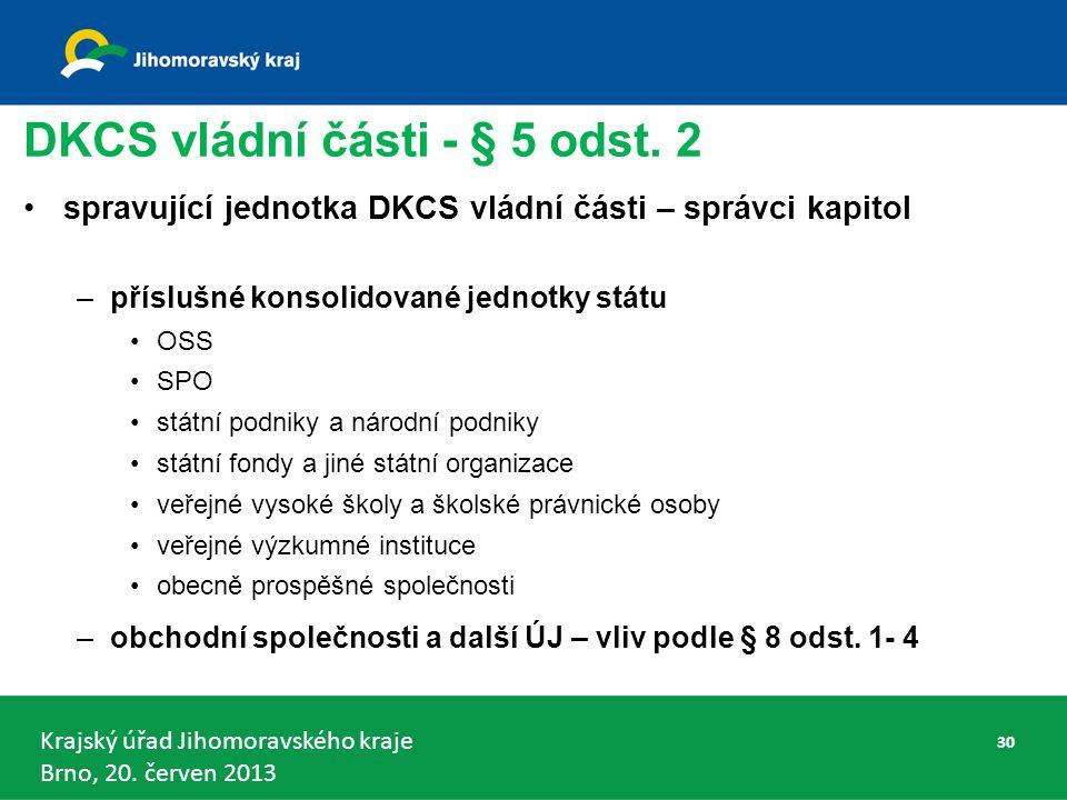 Krajský úřad Jihomoravského kraje Brno, 20. červen 2013 DKCS vládní části - § 5 odst.