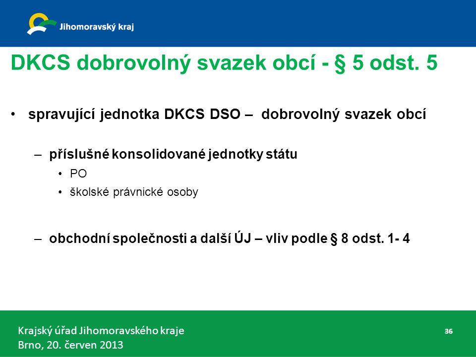 Krajský úřad Jihomoravského kraje Brno, 20. červen 2013 DKCS dobrovolný svazek obcí - § 5 odst.
