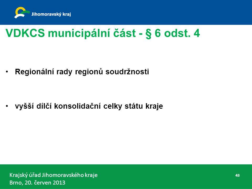 Krajský úřad Jihomoravského kraje Brno, 20. červen 2013 VDKCS municipální část - § 6 odst.