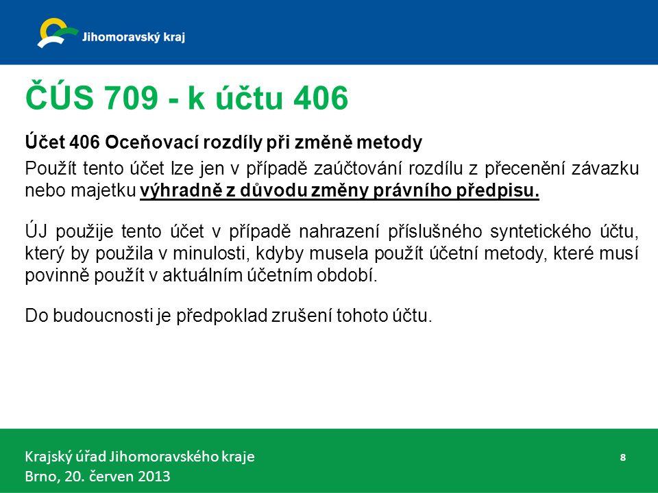 Krajský úřad Jihomoravského kraje Brno, 20.červen 2013 VDKCS vládní část - § 6 odst.
