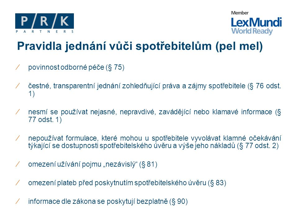 ∕povinnost odborné péče (§ 75) ∕čestné, transparentní jednání zohledňující práva a zájmy spotřebitele (§ 76 odst.