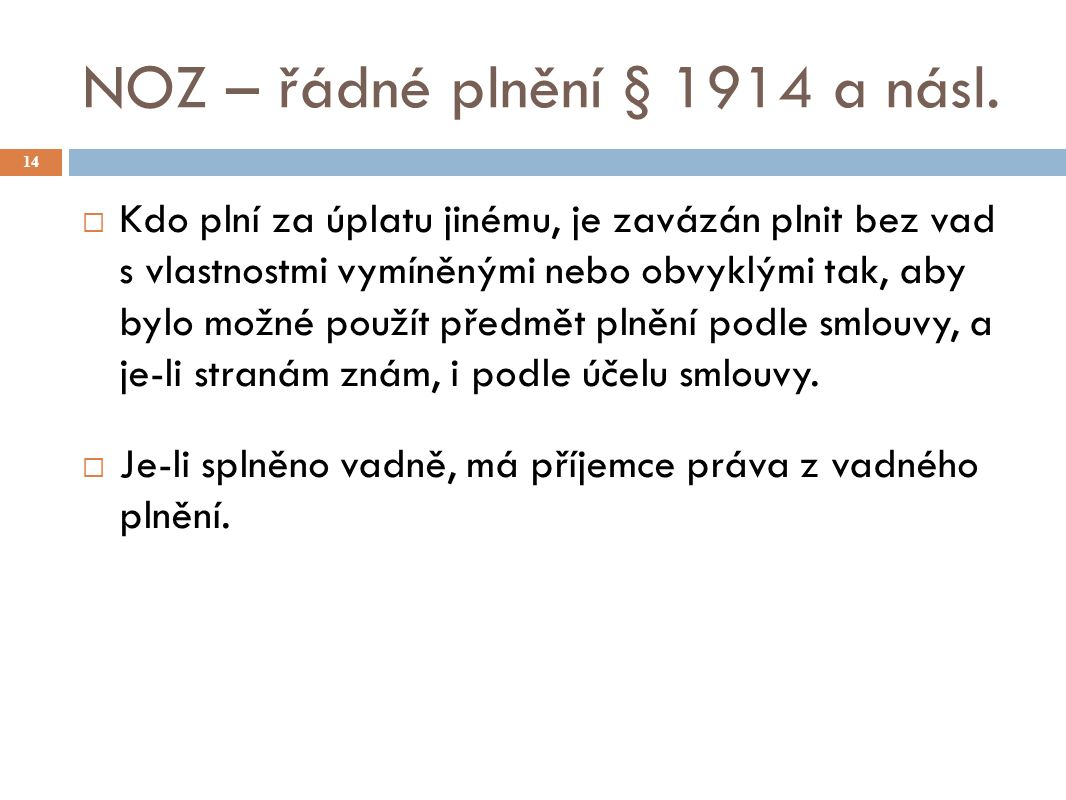NOZ – řádné plnění § 1914 a násl.