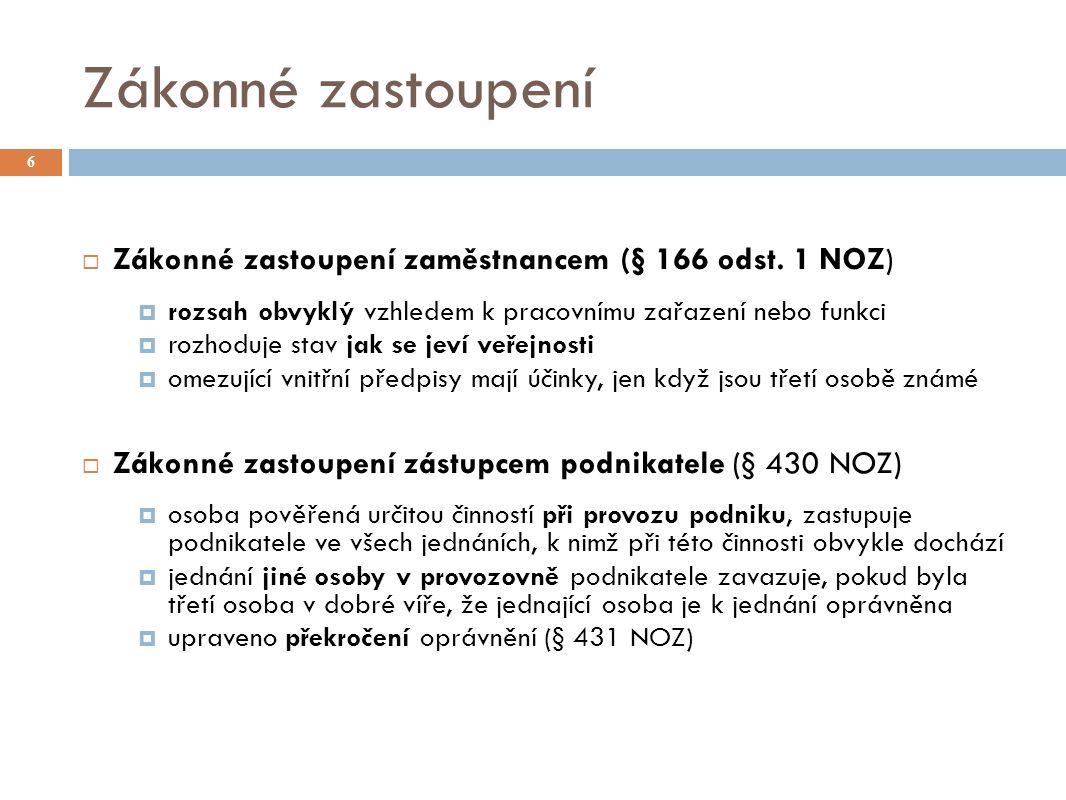Majetková újma 47  Škoda představuje jakoukoli ztrátu na majetku.