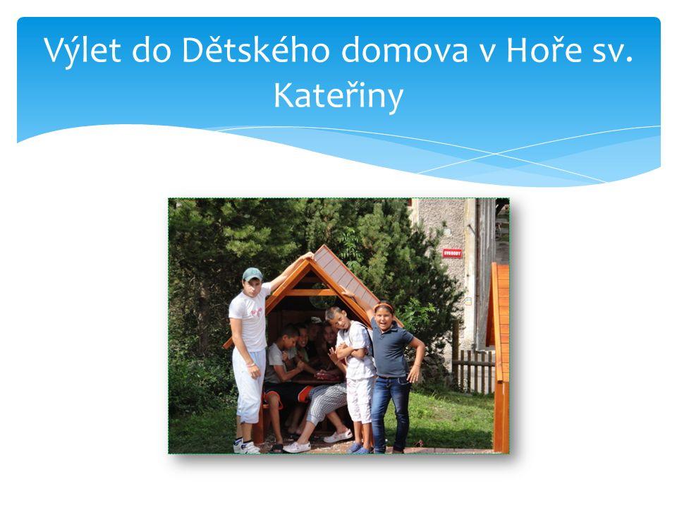 Výlet do Dětského domova v Hoře sv. Kateřiny