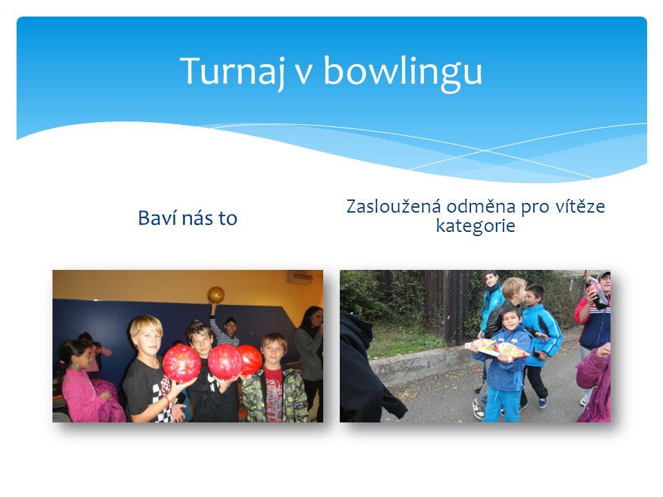 Turnaj v bowlingu Baví nás to Zasloužená odměna pro vítěze kategorie